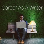 How to Start Your Career as a Writer