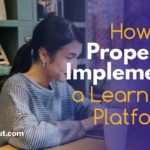 How to Properly Implement a Learning Platform?