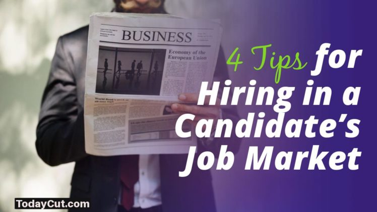 Tips for Hiring in a Candidate's Job Market