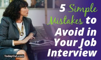 Simple Mistakes to Avoid in Your Job Interview