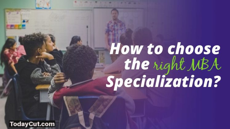 How to choose the right MBA Specialisation