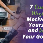 Paving the Way to Success: 7 Creative Ways to Motivate Yourself and Reach Your Goals