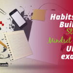 Habits to build a strong mindset for UPSC exams
