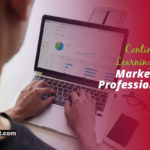 Continuous Learning for Marketing Professionals: How to Do It