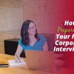 How to Prepare for Your First Corporate Interview?