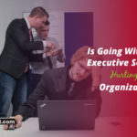 Is Going Without Executive Search Hurting Your Organization