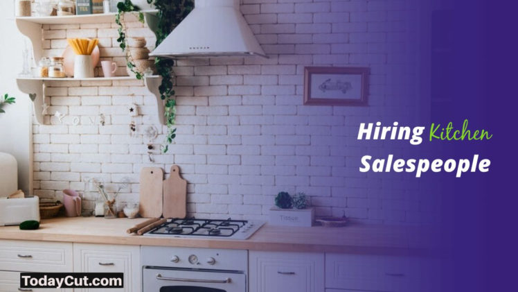 Hiring Kitchen Salespeople