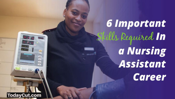 Skills Required For Nursing Assistant Career