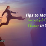 Tips to Make a Successful Career Change in Your 20s