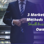 3 marketing methods that could help make you a successful small business owner