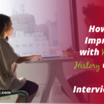 How to Impress with Work History at a Job Interview?
