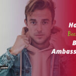 Top Tips on How to Become a Brand Ambassador