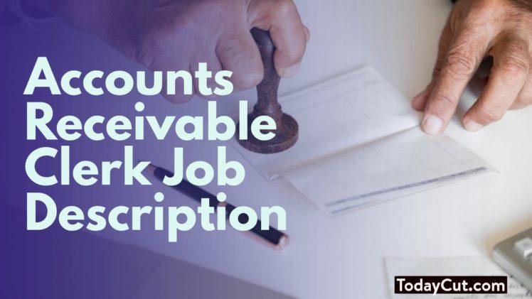 accounts receivable clerkjob description
