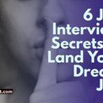 Job Interview Secrets to Land Your Dream Job