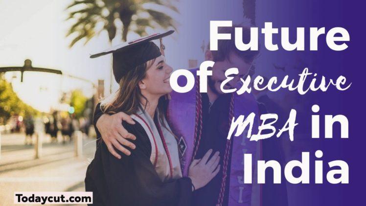 Future of Executive MBA in India