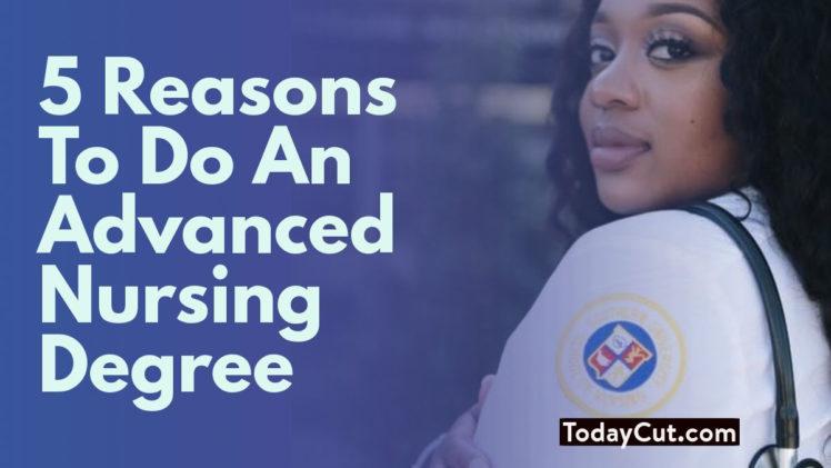 5 reasons to get advanced nursing degree
