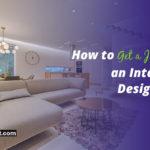 How to Get a Job as an Interior Designer?