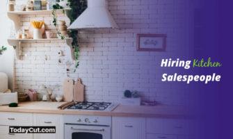 Hiring Kitchen Salespeople